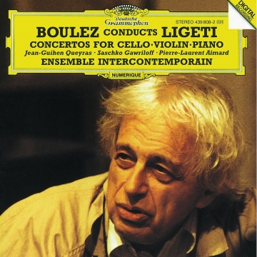 Boulez conducts Ligeti : Concertos for Cello・Violin・Piano